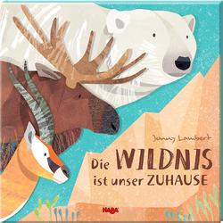 Livre en allemand : Die Wildnis ist unser Zuhause